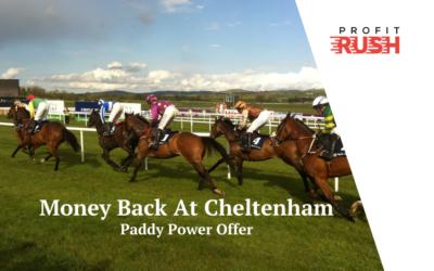 Paddy Power Money Back At Cheltenham (Day 1)