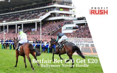 Betfair Exchange Bet £20 Get £20 On The Ballymore Novices!