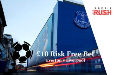 £10 Risk Free Bet On Everton v Liverpool